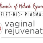 Vaginal Rejuvenation and Tightening